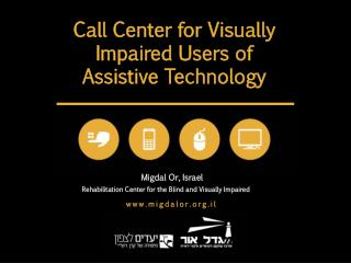 Call Center for Visually Impaired Users of Assistive Technology