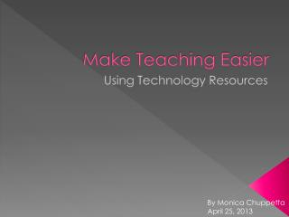 Make Teaching Easier