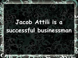 Jacob Attili is a successful businessman