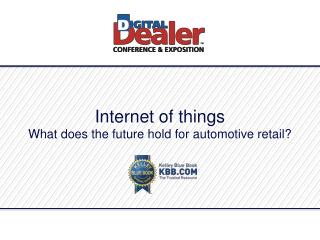 Internet of things What does the future hold for automotive retail?