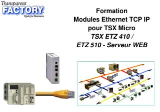 Formation Modules Ethernet TCP IP pour TSX Micro TSX ETZ 410 /  ETZ 510 - Serveur WEB
