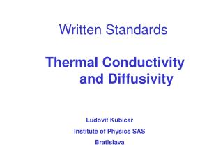 Written Standards Thermal Conductivity         and Diffusivity