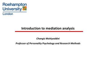 Introduction to mediation analysis Changiz Mohiyeddini
