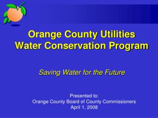Orange County Utilities Water Conservation Program Saving Water for the Future