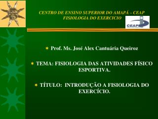 CENTRO DE ENSINO SUPERIOR DO AMAPÁ – CEAP  FISIOLOGIA DO EXERCICIO