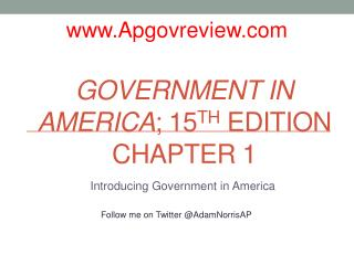 Government in America ; 15 th  Edition Chapter 1
