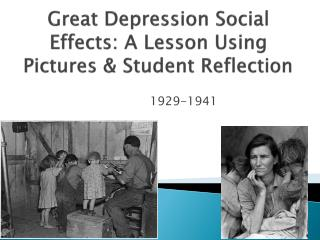 Great Depression  Social  E ffects : A Lesson Using Pictures & Student Reflection