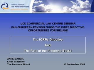 The IORPs Directive And The Role of the Pensions Board