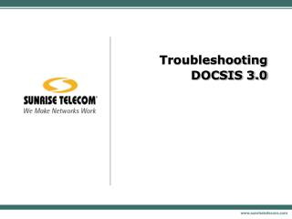 Troubleshooting DOCSIS 3.0