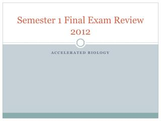 Semester 1 Final Exam Review 2012