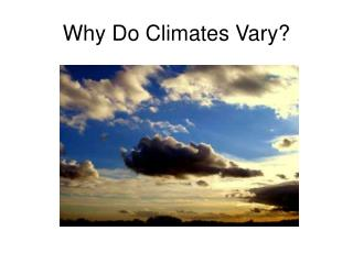 Why Do Climates Vary?