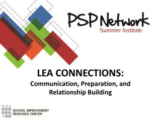 LEA CONNECTIONS: Communication, Preparation, and  Relationship Building