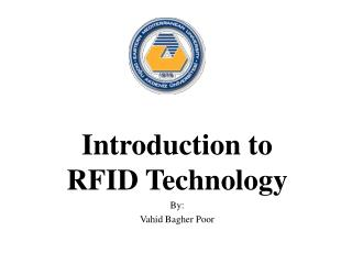 Introduction to RFID Technology By: Vahid Bagher Poor