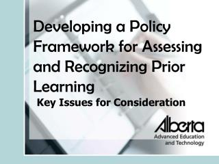 Developing a Policy Framework for Assessing and Recognizing Prior Learning