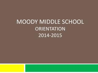 Moody Middle School Orientation 2014-2015
