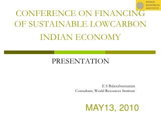 CONFERENCE ON FINANCING OF SUSTAINABLE LOWCARBON INDIAN ECONOMY