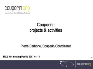 Couperin :  projects & activities Pierre Carbone, Couperin Coordinator