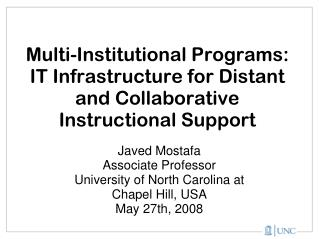 Javed Mostafa Associate Professor University of North Carolina at Chapel Hill, USA May 27th, 2008