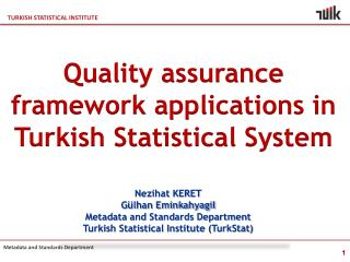 Quality assurance framework applications in Turkish Statistical System