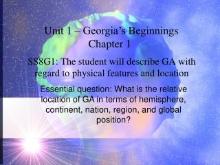 SS8G1: The student will describe GA with regard to physical features and location