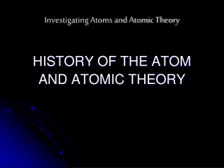 Investigating Atoms and Atomic Theory