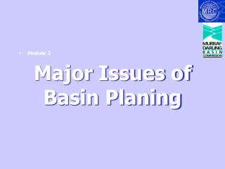 Major Issues of Basin Planing