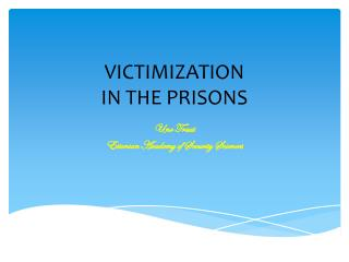 VICTIMIZATION  IN THE PRISONS