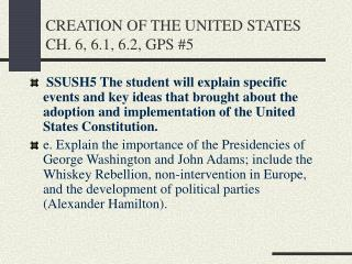 CREATION OF THE UNITED STATES CH. 6, 6.1, 6.2, GPS #5