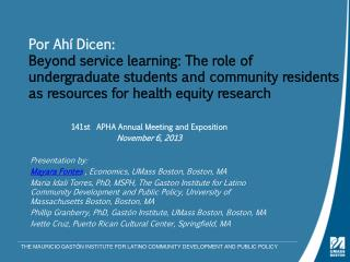 141st  APHA  Annual Meeting and Exposition November  6, 2013 Presentation  by :