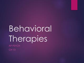 Behavioral Therapies