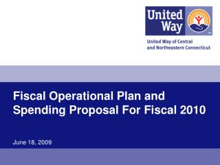 Fiscal Operational Plan and Spending Proposal For Fiscal 2010  June 18, 2009