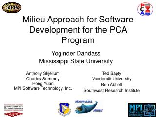 Milieu Approach for Software Development for the PCA Program