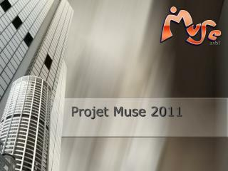 Projet Muse 2011
