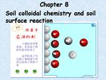 Soil colloidal chemistry and soil surface reaction