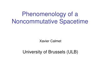 Phenomenology of a   Noncommutative Spacetime