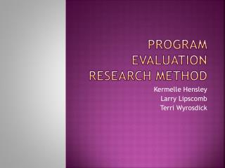 Program Evaluation  Research Method