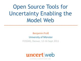 Open Source Tools for Uncertainty Enabling the Model Web