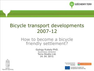 Bic ycl e transport development s 2007-12