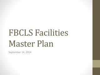 FBCLS Facilities Master Plan
