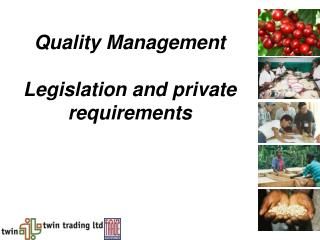 Quality Management Legislation and private requirements