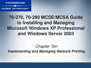 Chapter Ten Implementing and Managing Network Printing