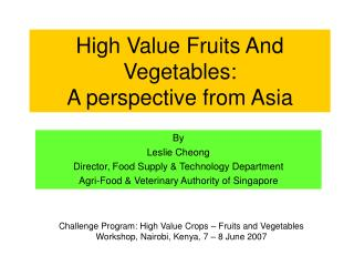 High Value Fruits And Vegetables:  A perspective from Asia