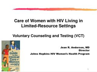 Care of Women with HIV Living in Limited-Resource Settings Voluntary Counseling and Testing (VCT)