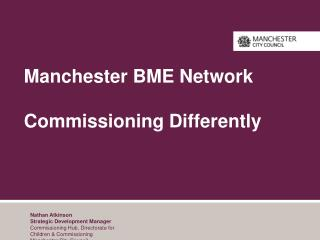 Manchester BME Network Commissioning Differently