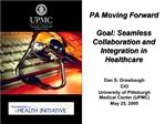 PA Moving Forward  Goal: Seamless Collaboration and  Integration in Healthcare