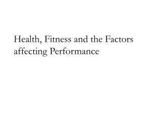 Health, Fitness and the Factors affecting Performance