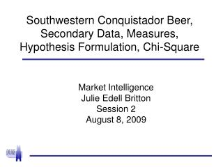 Southwestern Conquistador Beer, Secondary Data, Measures, Hypothesis Formulation, Chi-Square
