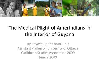 The Medical Plight of  AmerIndians  in the Interior of Guyana