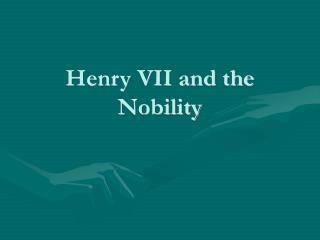 Henry VII and the Nobility