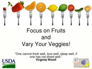 Focus on Fruits  and  Vary Your Veggies!